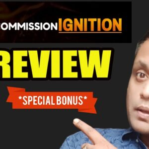 Commission Ignition Review, Demo & BONUSES