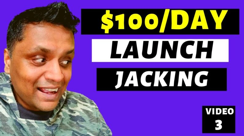 How To Do Launch Jacking Step By Step To Make Affiliate Commissions[Make Money with Launch Jacking]