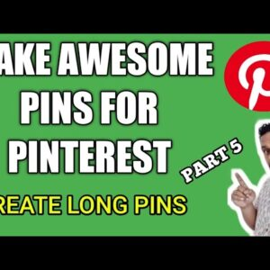 How to Make Good Pinterest Pins - Make long Pins on Pinterest - Part 5