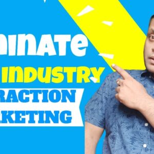 What is Attraction Marketing | How You Can Bring 4-5 FREE Leads Per Day In Your Business?