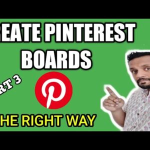 How to Setup Pinterest Boards | The Correct Way | Pinterest Training - Part 3