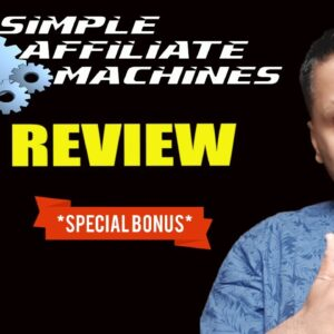Simple Affiliate Machines Review, DEMO & EXCLUSIVE BONUSES