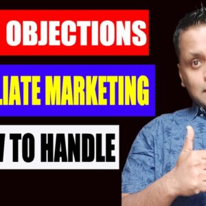 Top 3 Objection Handling Techniques in Affiliate Marketing (2020)