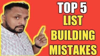 Top 5 List Building Mistakes - How to Avoid these Killer Mistakes