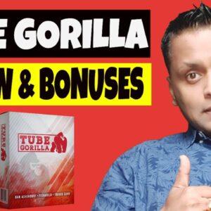 Tube Gorilla Review, Demo & SUPER BONUS PACKAGE
