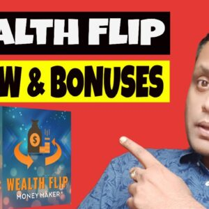 Wealth Flip Review, Demo & Exclusive Bonuses!