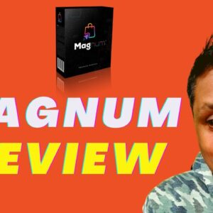"""Magnum Review - Software Builds You An """"Automated-Store"""" With 99 Traffic Sources"""