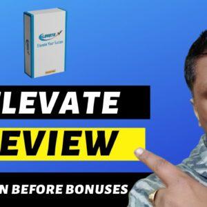 Elevate Review (Bonus:FREE Domain Name, 25 Backlinks, Mentorship)